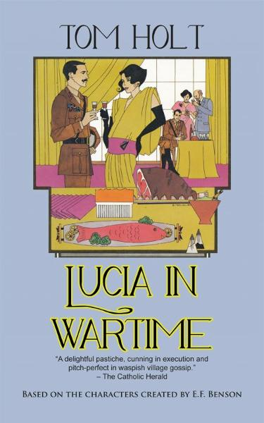 Lucia in Wartime By: Tom Holt