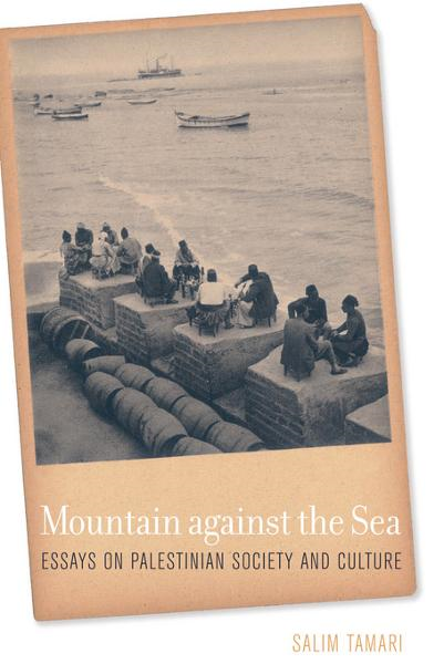 download Mountain against the Sea: Essays on Palestinian Society and Culture book