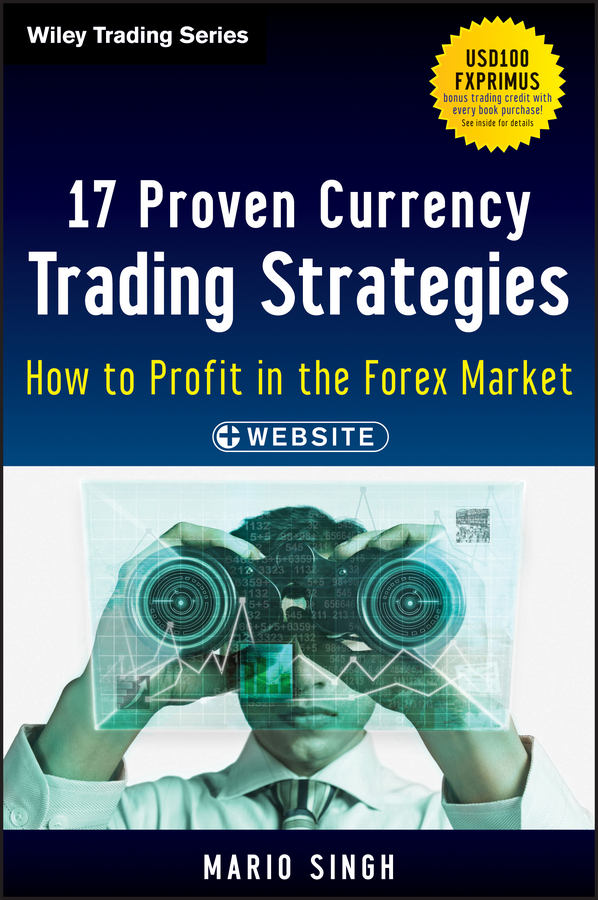 17 Proven Currency Trading Strategies By: Mario Singh