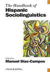 The Handbook Of Hispanic Sociolinguistics: