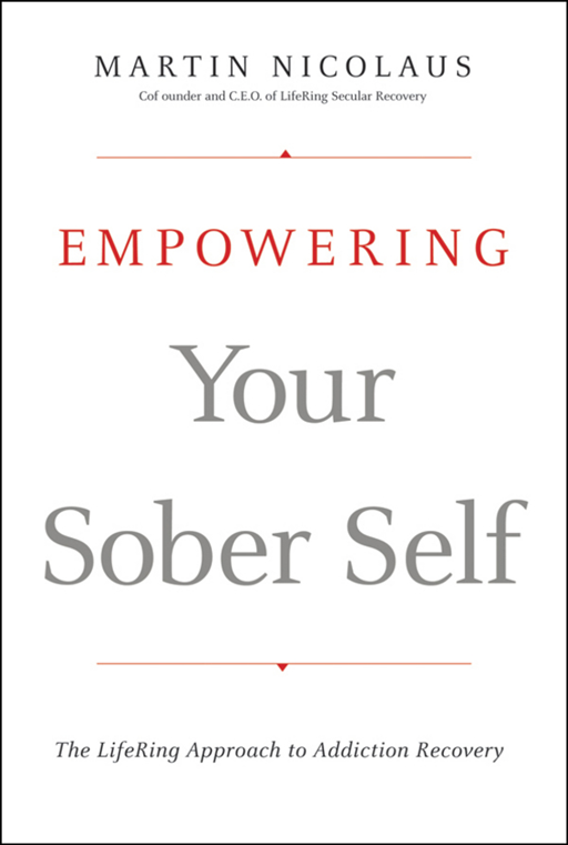 Empowering Your Sober Self By: Martin Nicolaus
