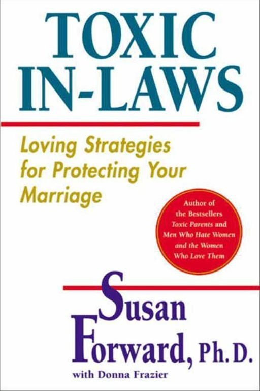 Toxic In-Laws By: Susan Forward