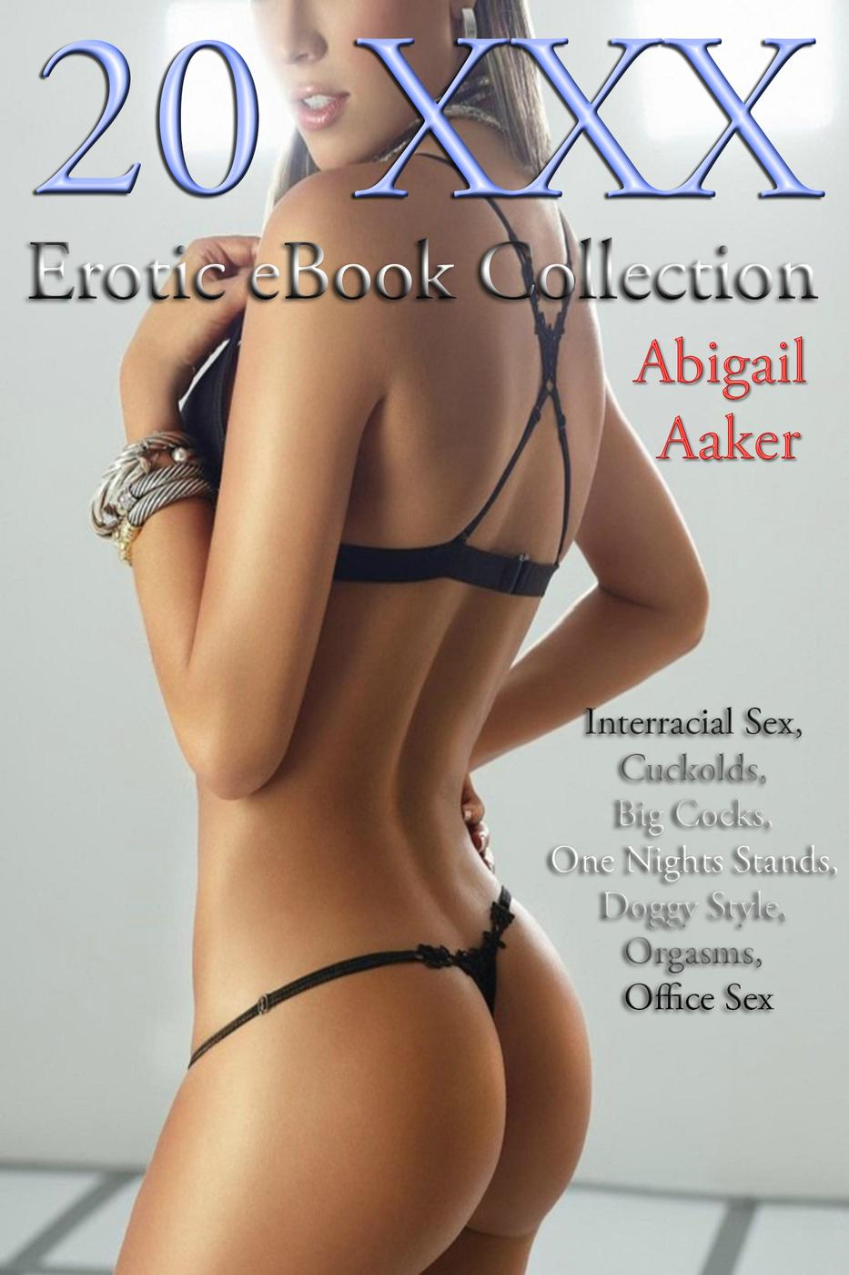 20 XXX Erotic eBook Collection -  Interracial Sex, Cuckolds, Big Cocks, One Nights Stands, Orgasms