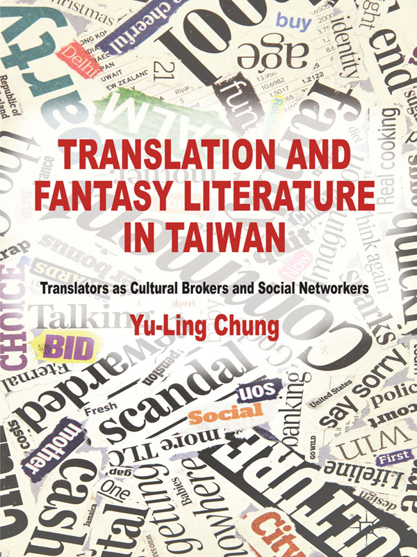 Translation and Fantasy Literature in Taiwan Translators as Cultural Brokers and Social Networkers