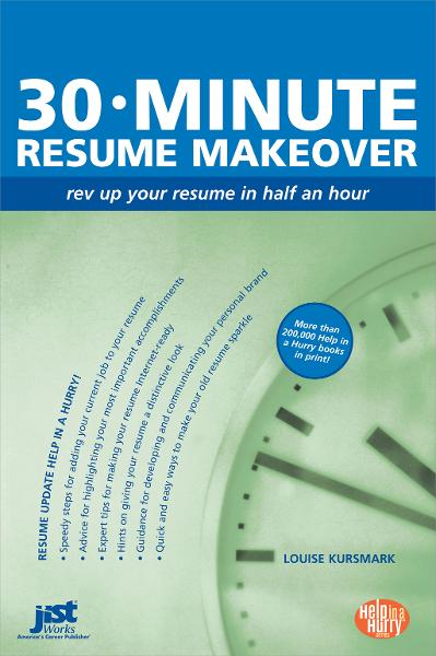 30-Minute Resume Makeover By: Louise Kursmark