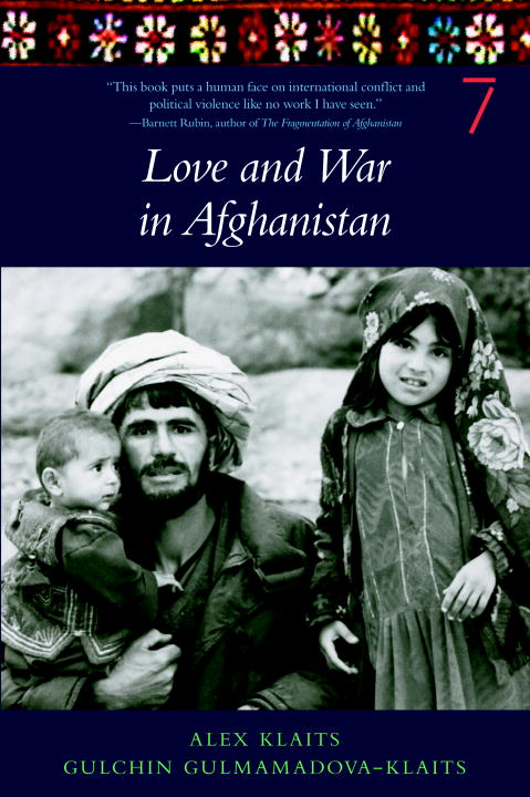 Love & War in Afghanistan By: Alex Klaits,Gulchin Gulmamadova-Klaits