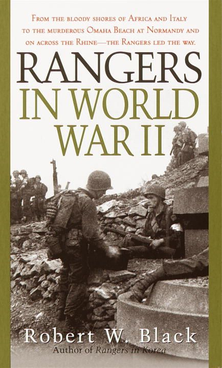 Rangers in World War II By: Robert W. Black