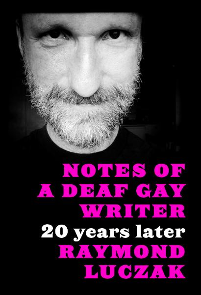 Notes of a Deaf Gay Writer: 20 Years Later