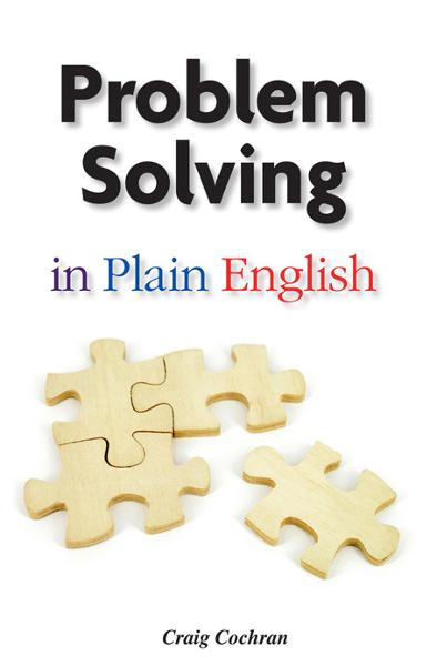 Problem Solving in Plain English By: Craig Cochran