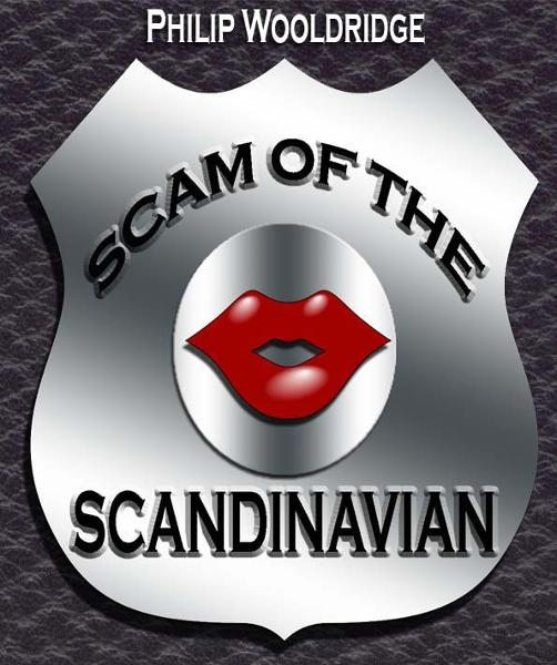 Scam Of The Scandinavian By: Philip Wooldridge