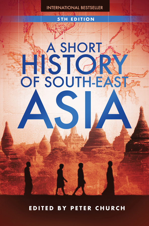 A Short History of South-East Asia By: