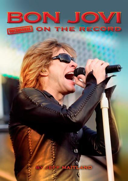 Bon Jovi - Uncensored On the Record By: Jeff Maitland