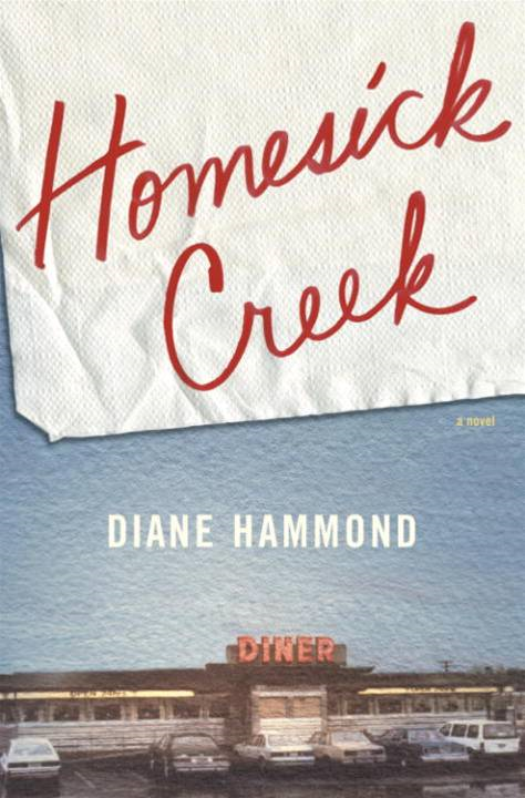 Homesick Creek By: Diane Hammond