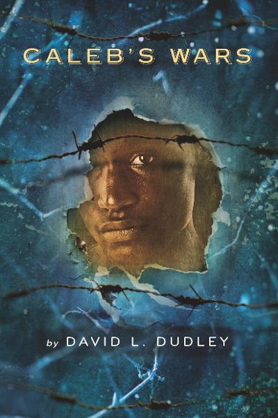 Caleb's Wars By: David L. Dudley