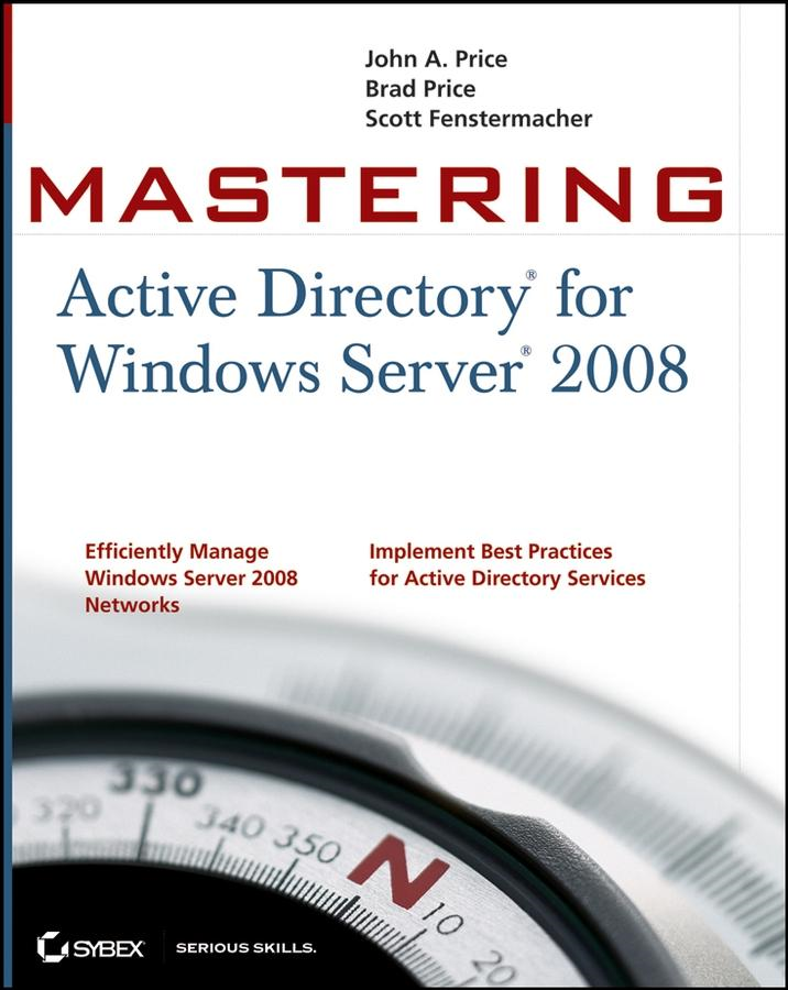 John A. Price - Mastering Active Directory® for Windows Server® 2008