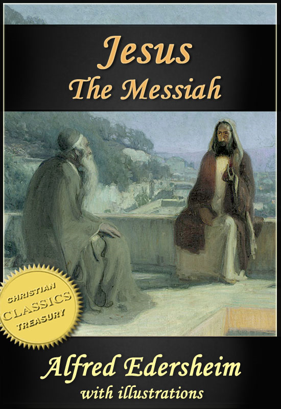 "JESUS THE MESSIAH [Illustrated].  Abridged edition of ""The Life and Times of Jesus the Messiah"" By: Alfred Edersheim"