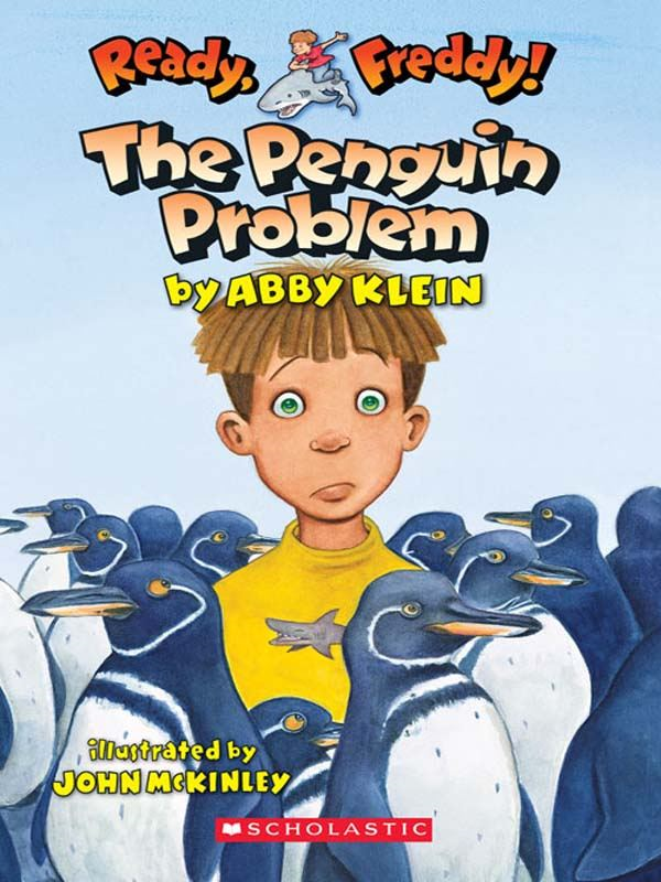 Ready, Freddy! #19: The Penguin Problem By: Abby Klein,John Mckinley