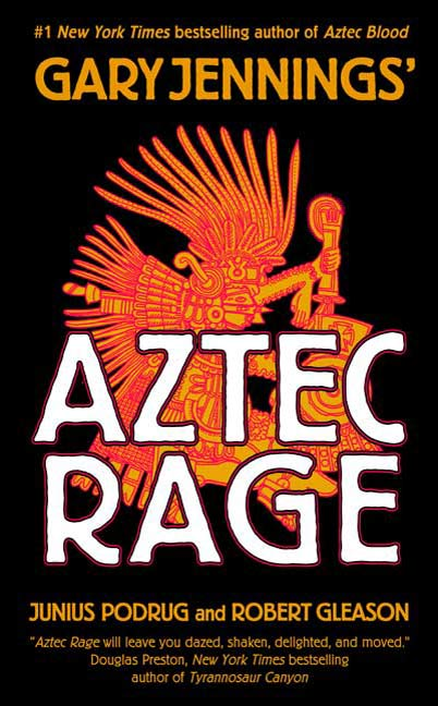 Aztec Rage By: Gary Jennings,Junius Podrug,Robert Gleason