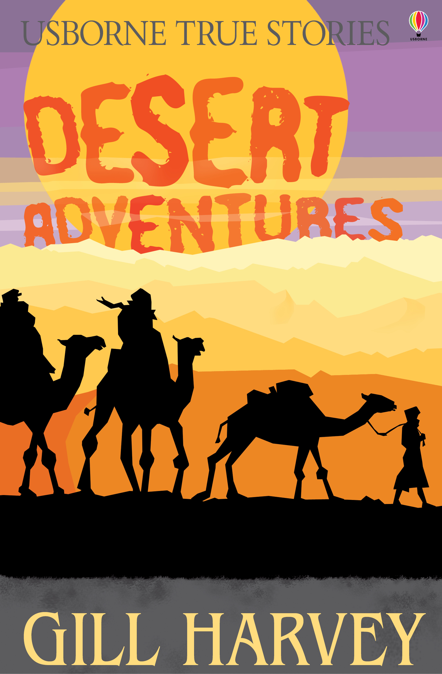 True Stories Desert Adventures: Usborne True Stories