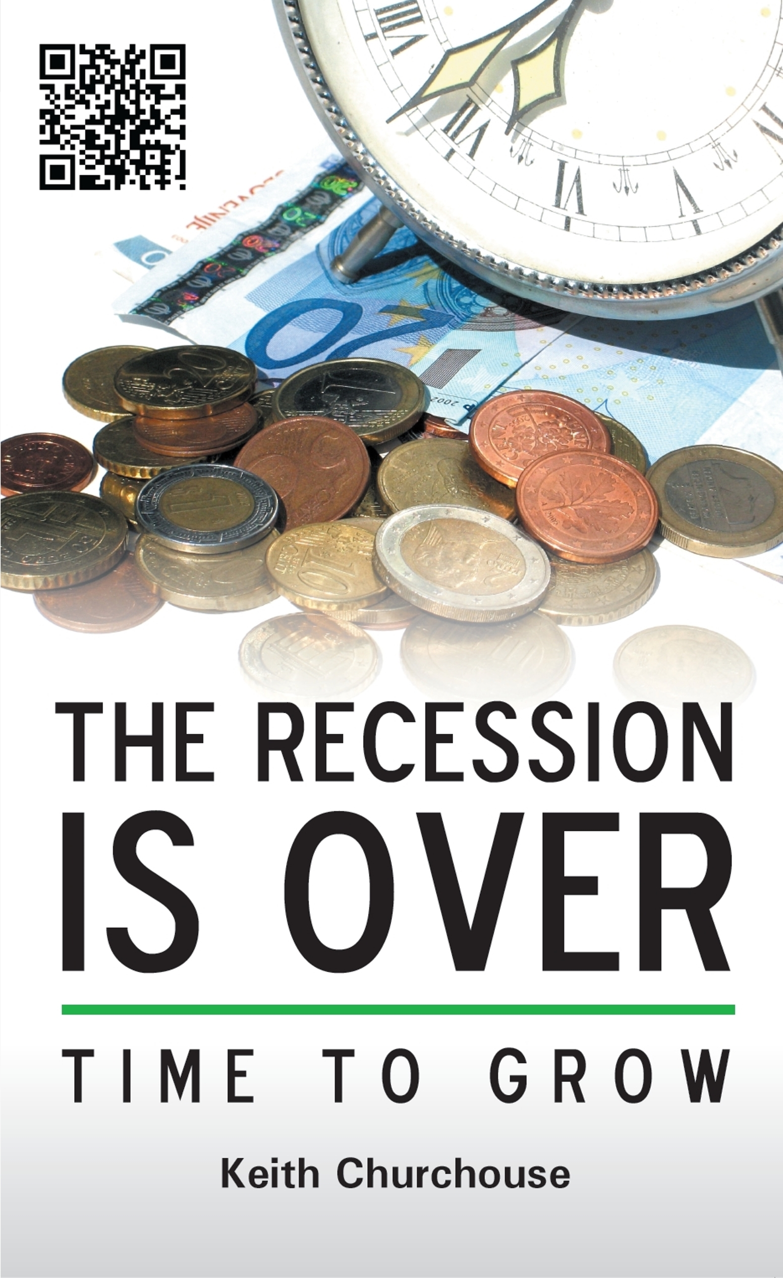 The Recession is Over: Time to Grow