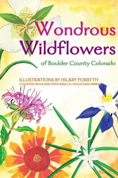 Wondrous Wildflowers of Boulder County Trails By: Brock Media