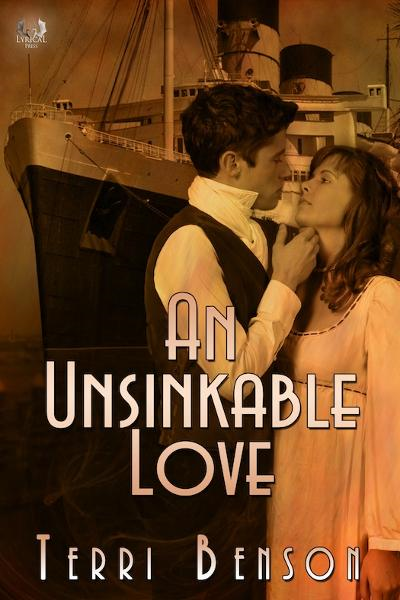 An Unsinkable Love  By: Terri Benson