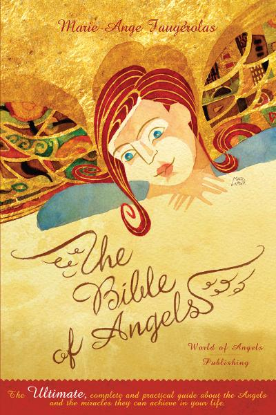 The Bible of Angels By: Marie-Ange Faugérolas