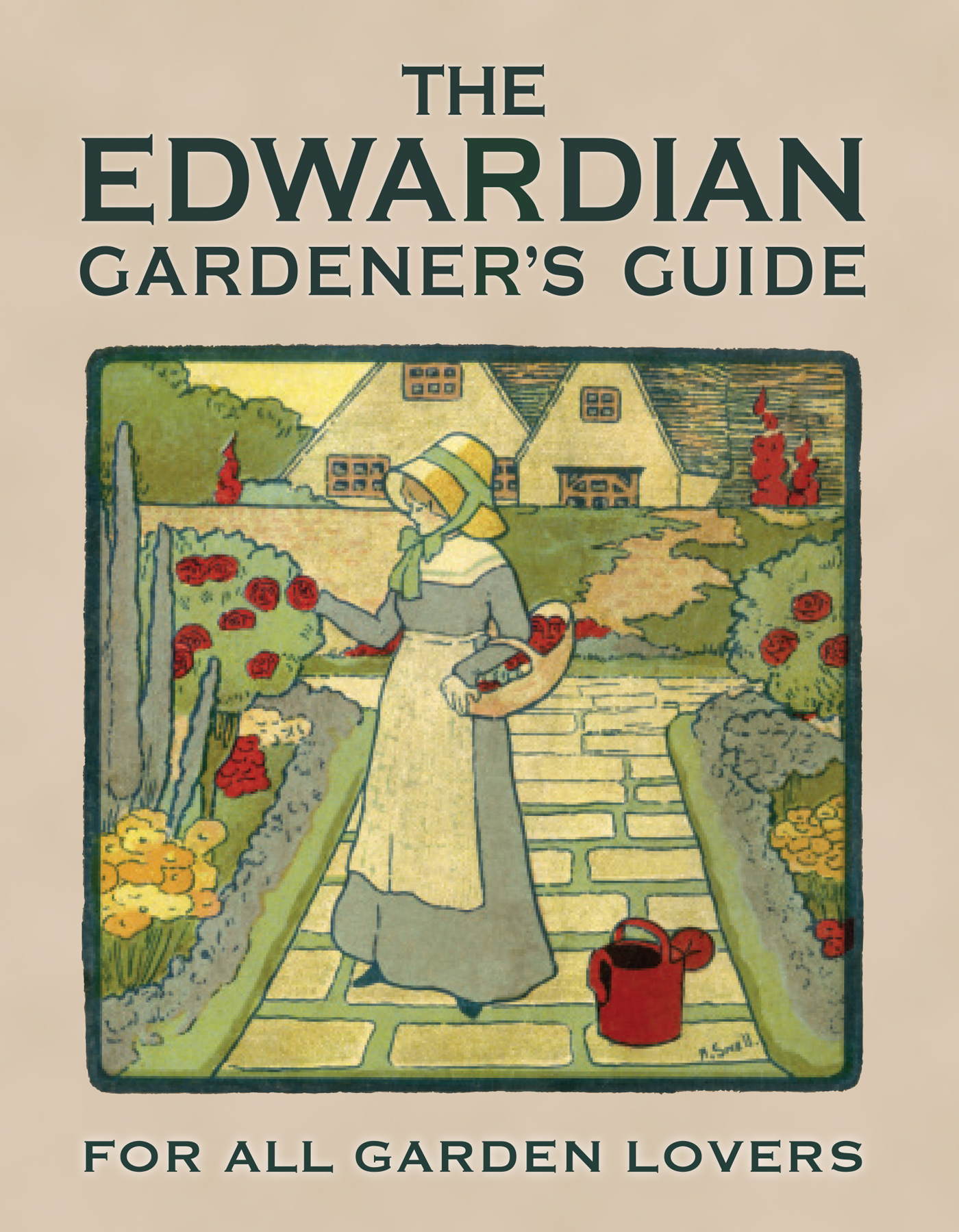 The Edwardian Gardener's Guide: For All Garden Lovers