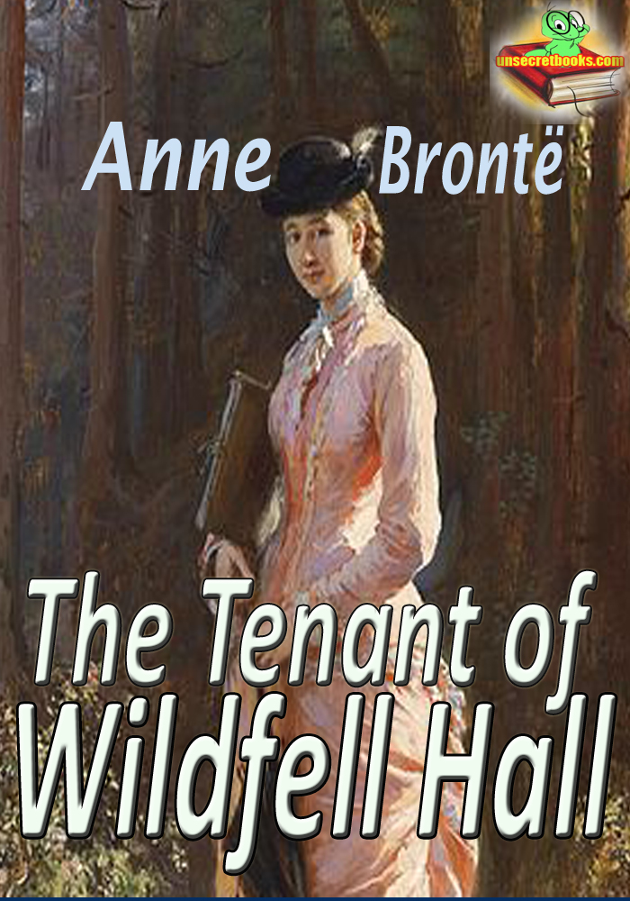 Anne Brontë - The Tenant of Wildfell Hall: Classic Novel
