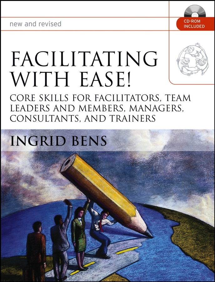 Facilitating with Ease! By: Ingrid Bens