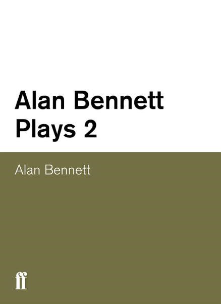 Alan Bennett Plays 2