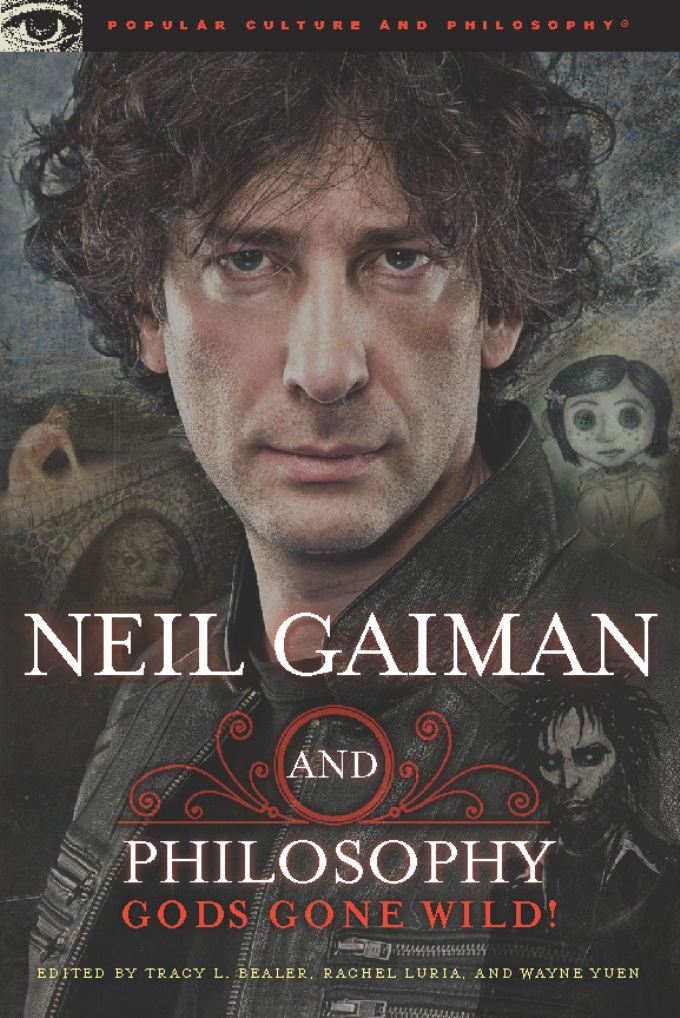 Neil Gaiman and Philosophy By:
