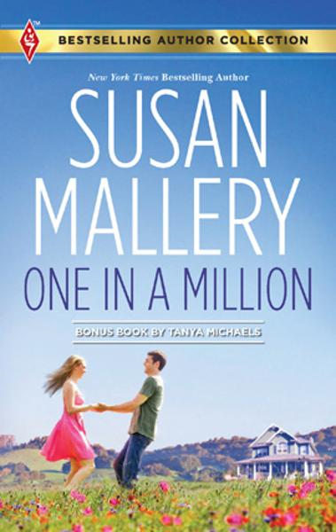 One in a Million: One in a Million\A Dad for Her Twins By: Susan Mallery,Tanya Michaels