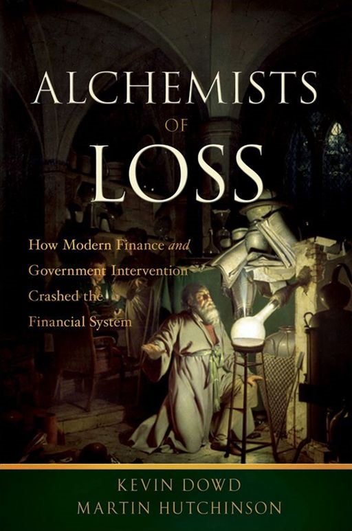 Alchemists of Loss By: Kevin Dowd,Martin Hutchinson