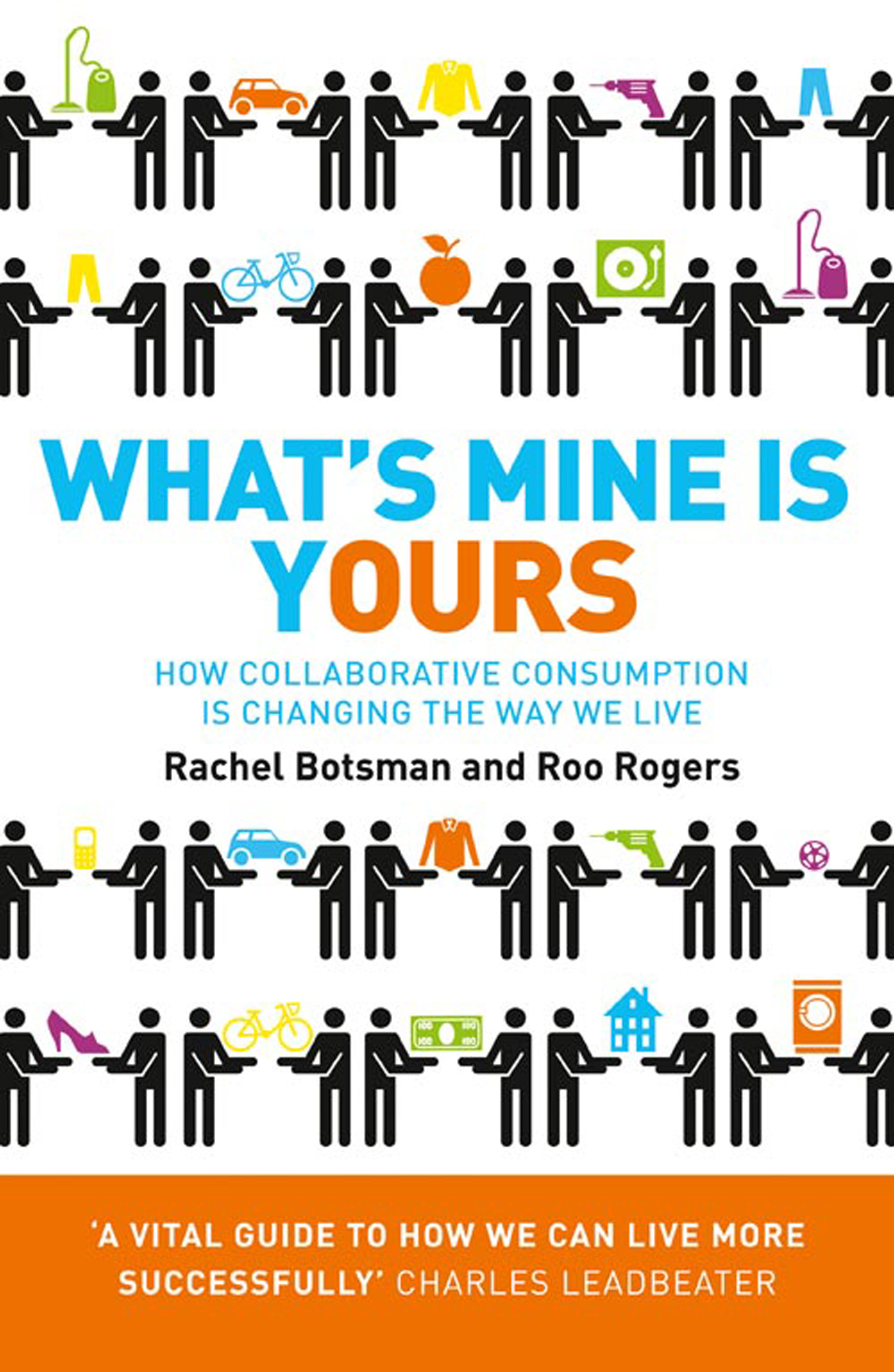 What?s Mine Is Yours: How Collaborative Consumption is Changing the Way We Live