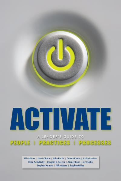 ACTIVATE: A Leader's Guide to People, Practices, and Processes