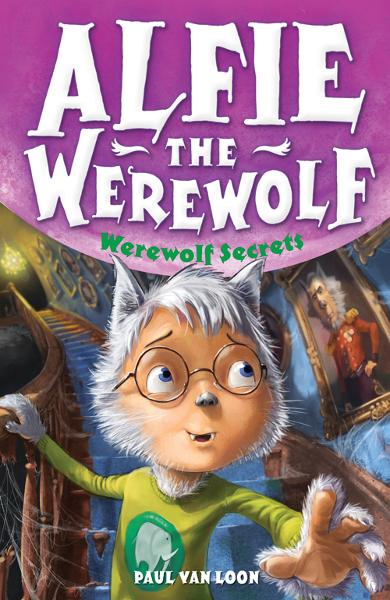 Alfie the Werewolf 6: Werewolf Secrets