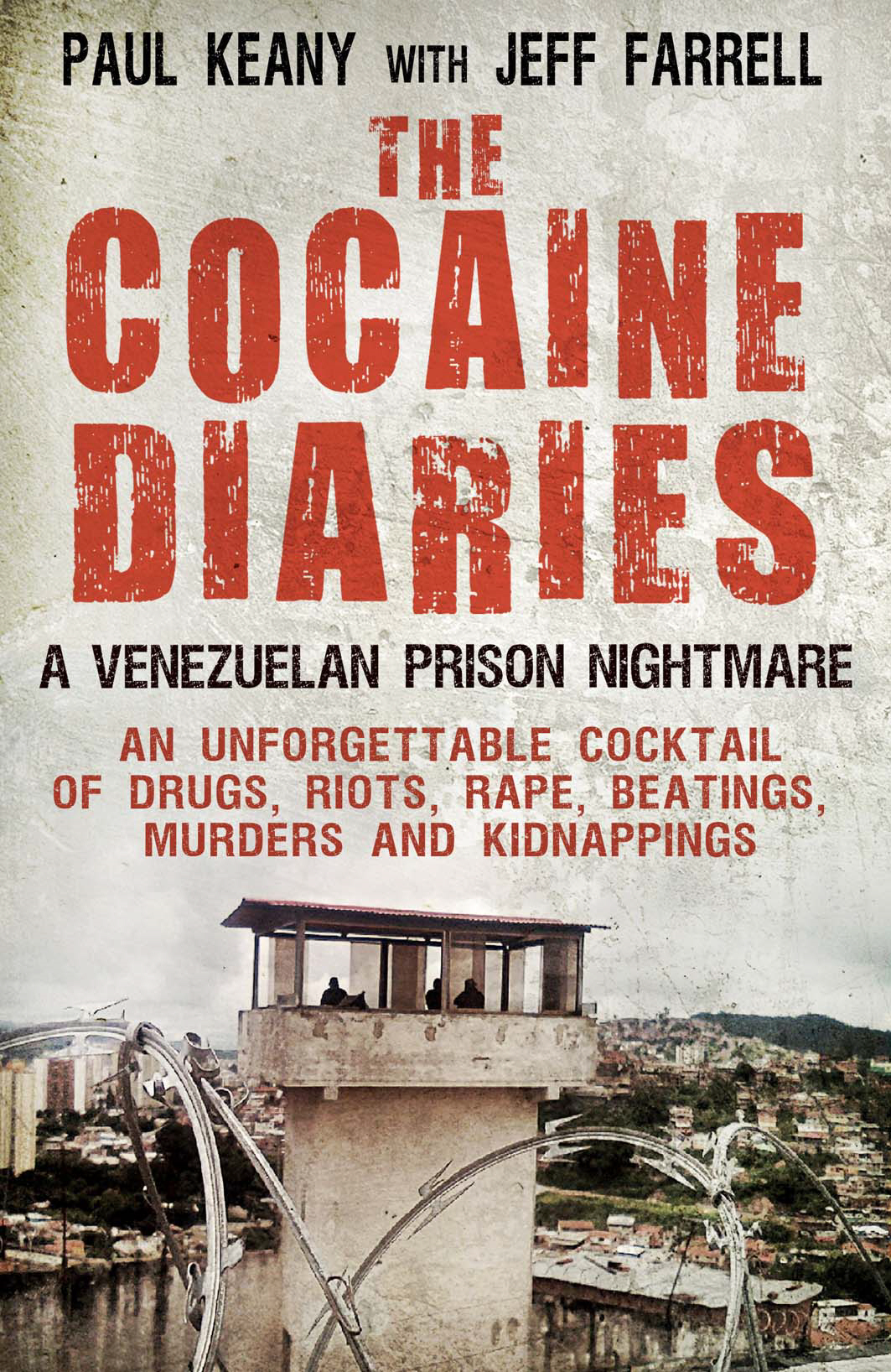 The Cocaine Diaries By: Jeff Farrell,Paul Keany