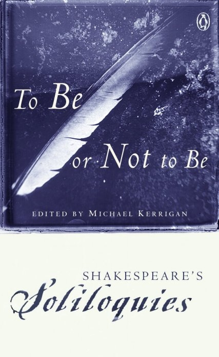 To Be or Not to Be By: William Shakespeare