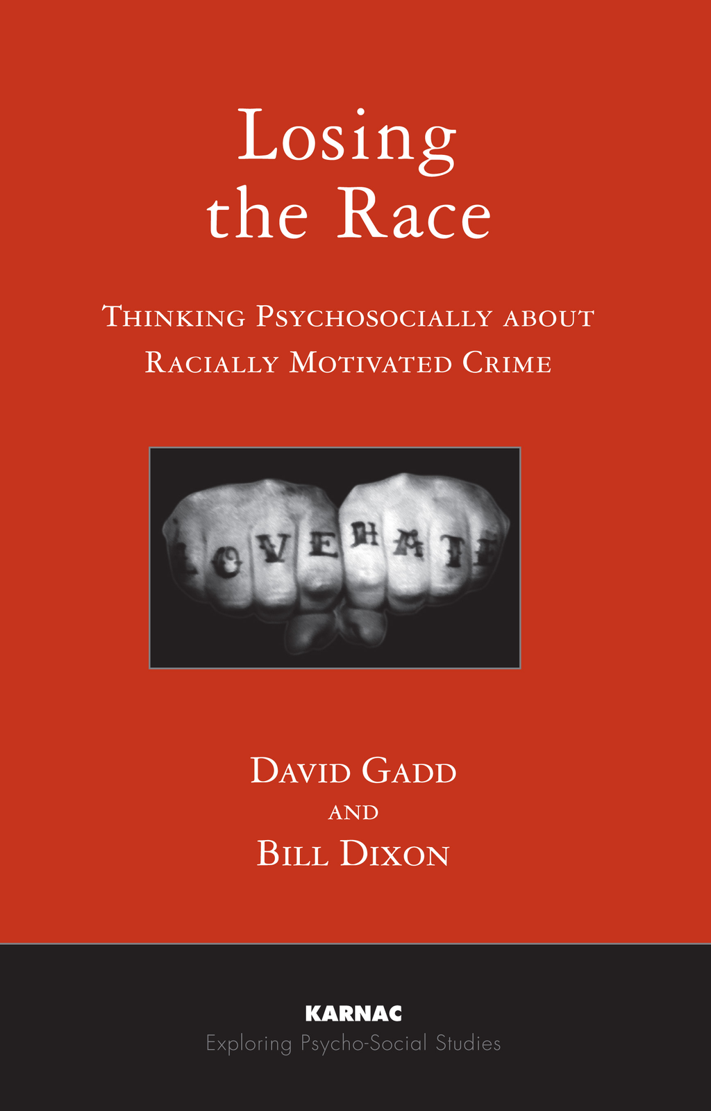 Losing the Race: Thinking Psychosocially about Racially Motivated Crime