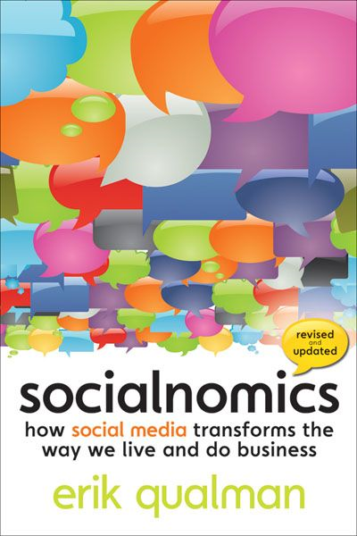 Socialnomics: How Social Media Transforms the Way We Live and Do Business By: Erik Qualman