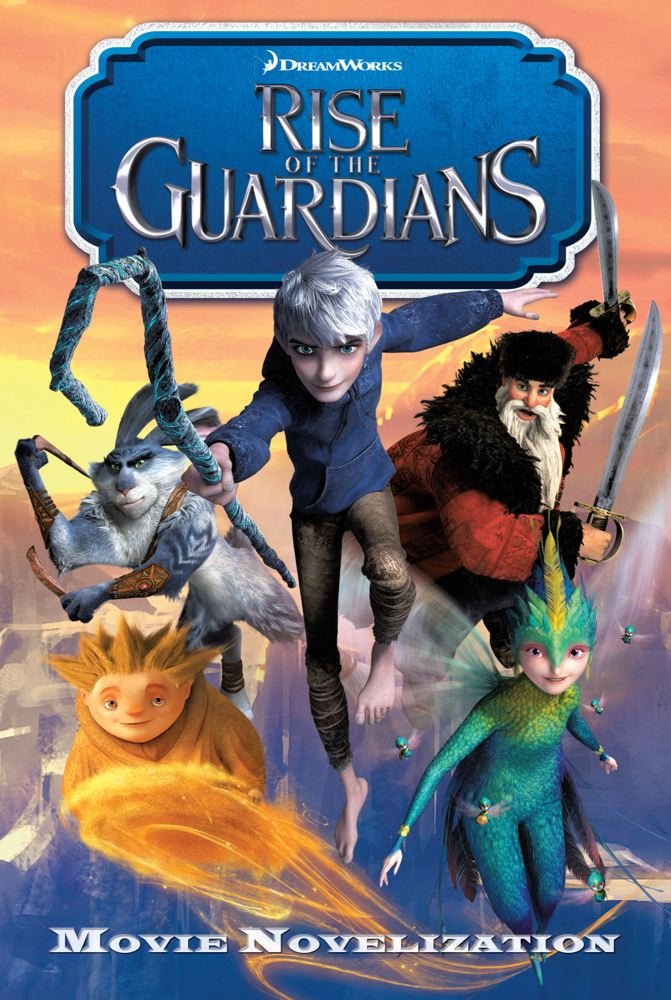 Rise of the Guardians Movie Novelization By: Stacia Deutsch