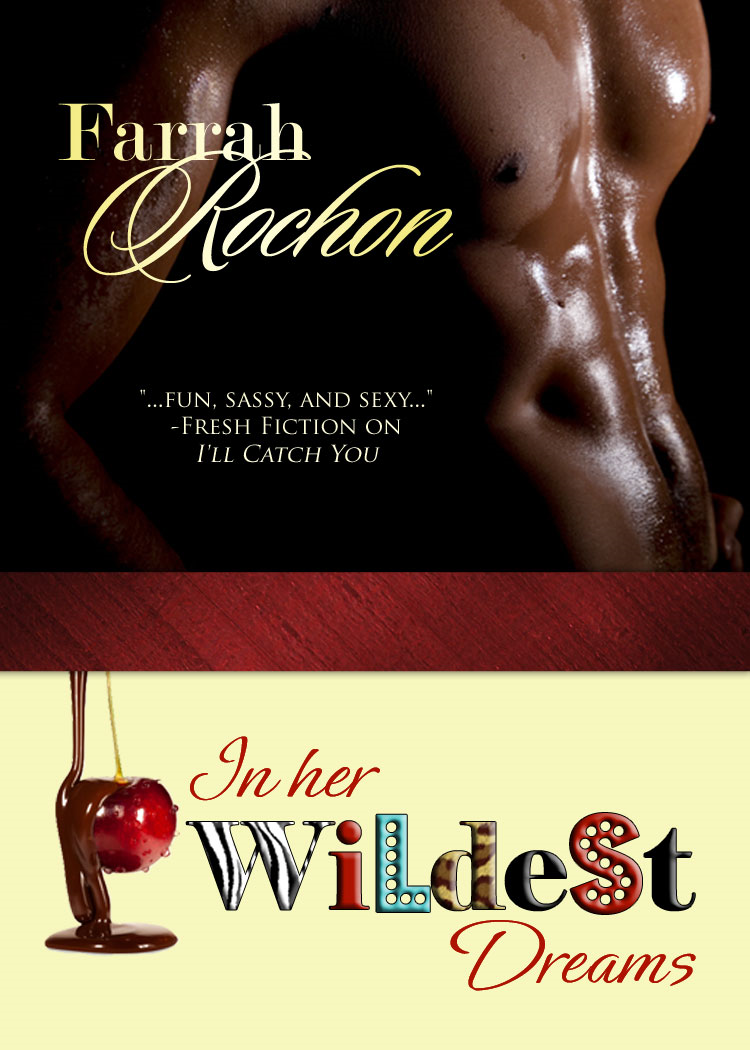In Her Wildest Dreams By: Farrah Rochon