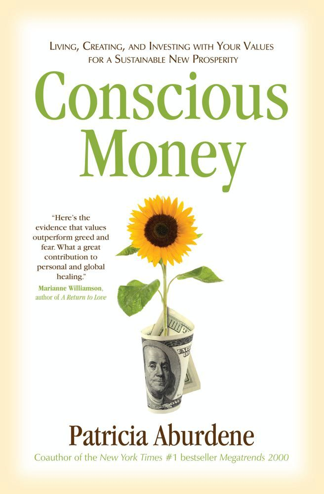 Conscious Money By: Patricia Aburdene