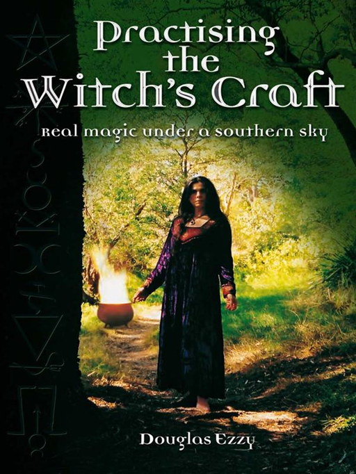 Practising The Witch's Craft: Real Magic Under A Southern Sky