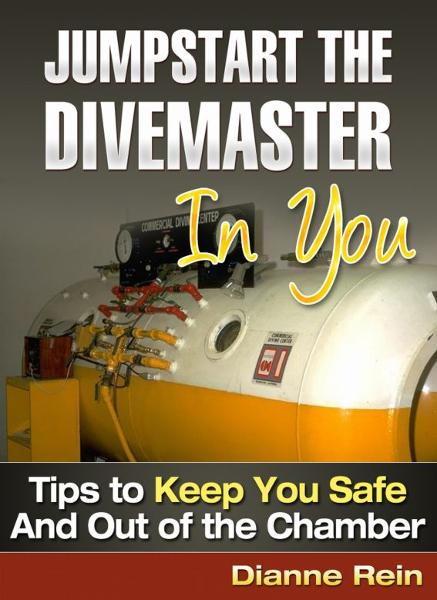 Jumpstart the Divemaster in You - Tips to Keep You Safe and Out of the Chamber (A scuba-diving-smiles.com New Diver Series)