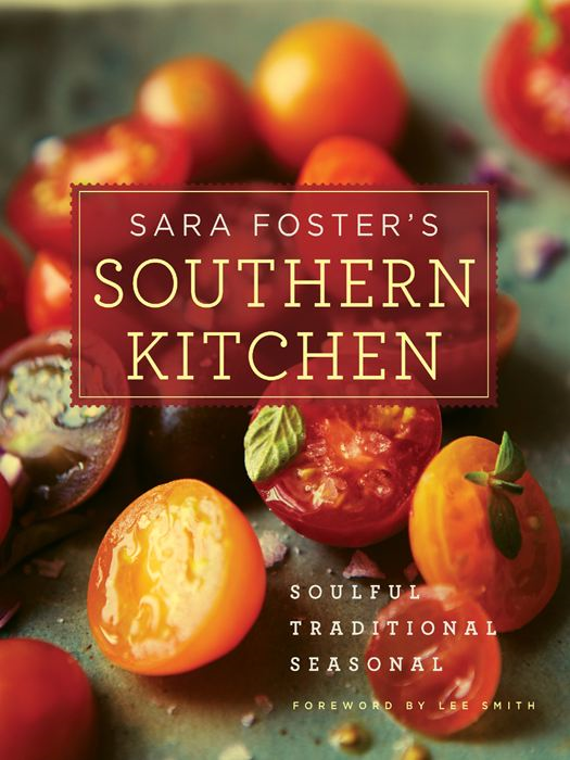 Sara Foster's Southern Kitchen By: Lee Smith,Sara Foster