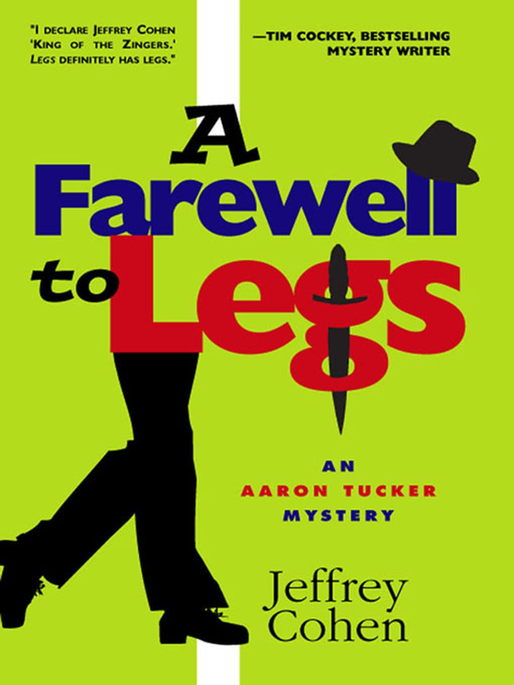 A Farewell To Legs: An Aaron Tucker Mystery By: Jeffrey Cohen