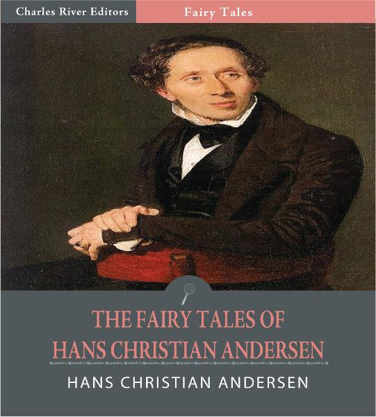 The Fairy Tales of Hans Christian Andersen (Illustrated Edition)