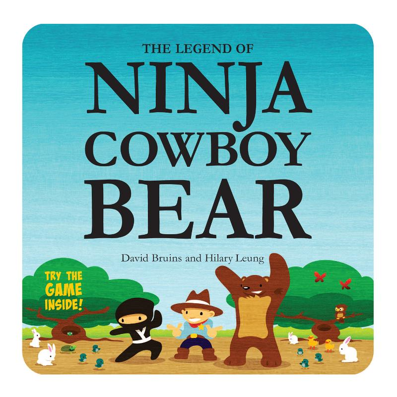 The Legend of Ninja Cowboy Bear By: David Bruins,Hilary Leung
